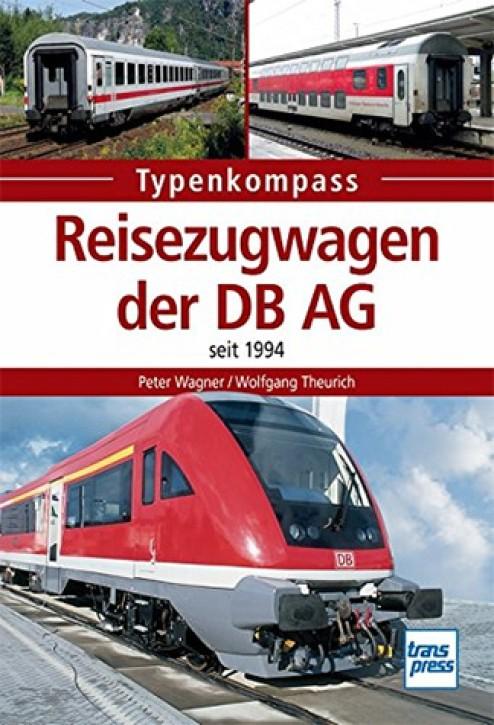Reisezugwagen der DB AG seit 1994. Peter Wagner & Wolfgang Theurich