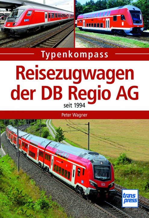 Typenkompass Reisezugwagen der DB Regio AG seit 1994. Peter Wagner