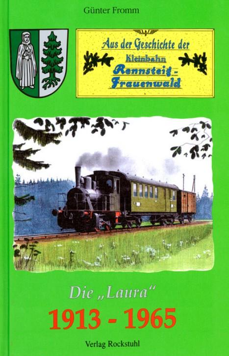 Aus der Geschichte der Kleinbahn Rennsteig - Frauenwald 1913–1965. Günter Fromm