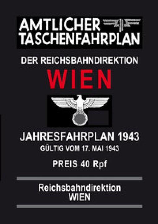 Amtlicher Jahresfahrplan der Reichsbahndirektion Wien. Jahresfahrplan 1943