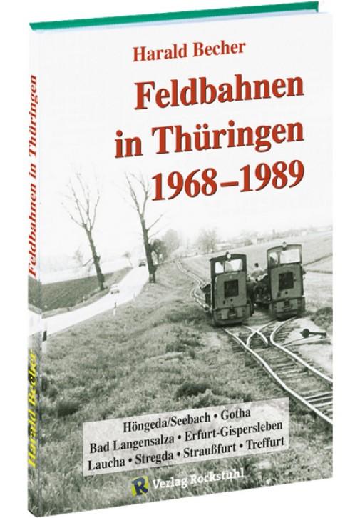 Feldbahnen in Thüringen 1968–1989. Harald Becher