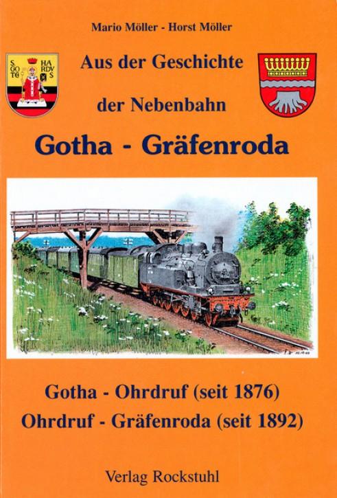 Aus der Geschichte der Nebenbahn Gotha - Gräfenroda. Mario & Horst Möller