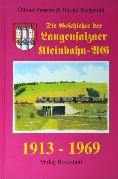 Aus der Geschichte der Langensalzaer Kleinbahn-AG 1913-1969. Günther Fromm und Harald Rockstuhl