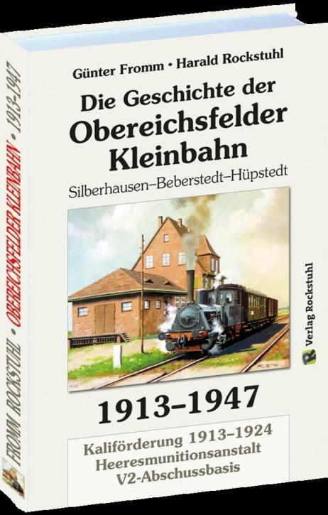 Geschichte der Obereichsfelder Kleinbahn 1913-1947. Günter Fromm & Harald Rockstuhl