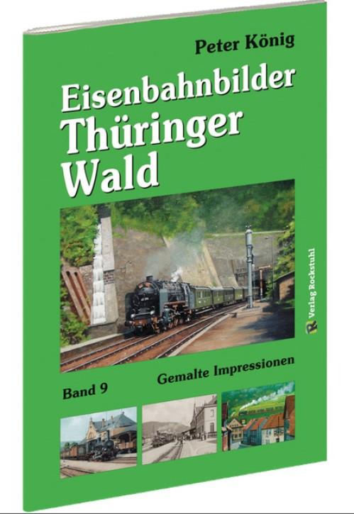 Peter König Eisenbahnbilder Band 9. Eisenbahnbilder Thüringer Wald