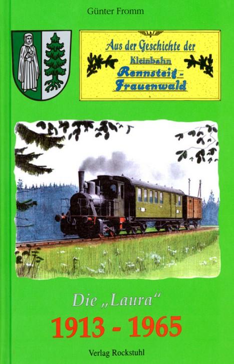 Aus der Geschichte der Kleinbahn Rennsteig - Frauenwald 1913-1965. Günther Fromm