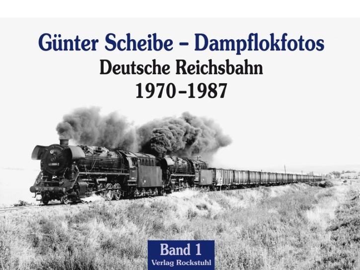 Günter Scheibe – Dampflokfotos. Deutsche Reichsbahn 1970–1987