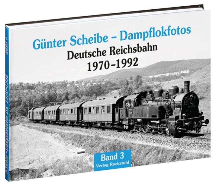 Günter Scheibe – Dampflokfotos. Deutsche Reichsbahn Band 3. 1970–1992