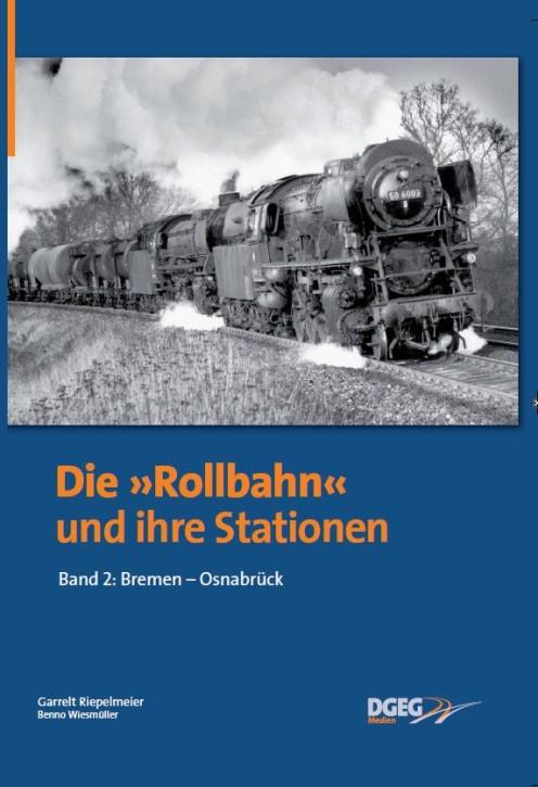 """Die """"Rollbahn"""" und ihre Stationen Band 2: Osnabrück-Bremen. Garrelt Riepelmeier & Benno Wiesmüller"""