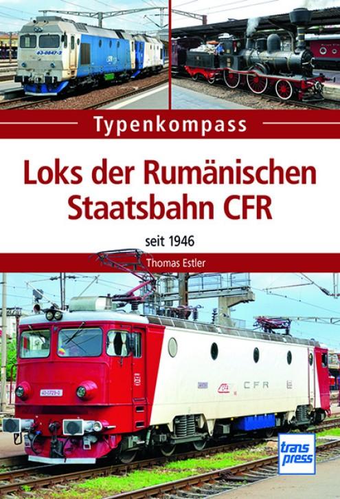 Typenkompass Loks der Rumänischen Staatsbahn CFR seit 1946. Thomas Estler