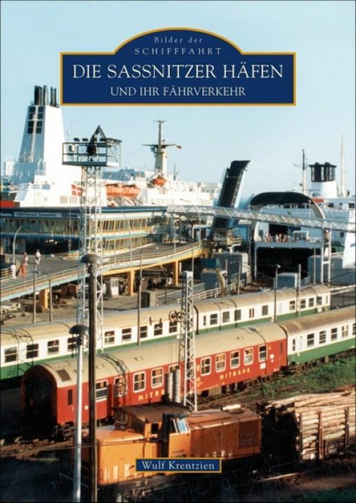 Die Sassnitzer Häfen und ihr Fährverkehr. Wulf Krentzin