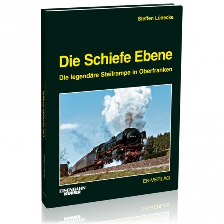 Die Schiefe Ebene. Die legendäre Steilrampe in Oberfranken. Steffen Lüdecke