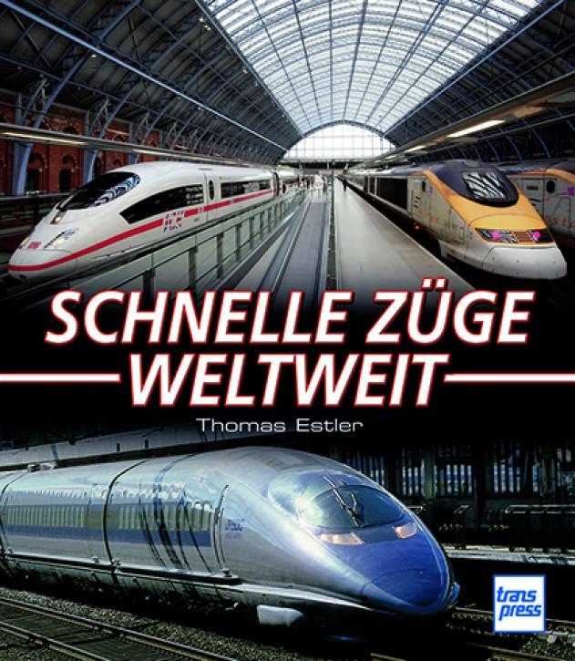 Schnelle Züge weltweit. Thomas Estler