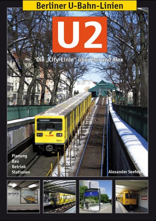 Berliner U-Bahn-Linien. U2 - Die City-Linie über Zoo und Alex. Alexander Seefeldt
