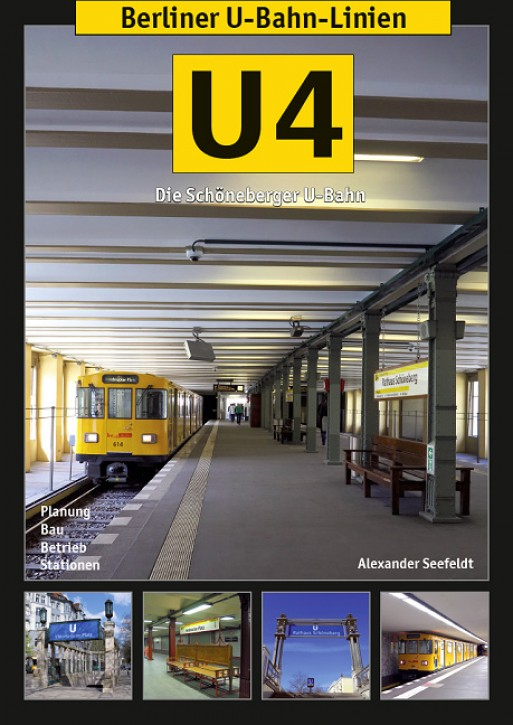 Berliner U-Bahn-Linien. U4 - Die Schöneberger U-Bahn. Alexander Seefeldt
