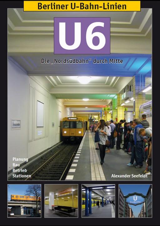 """Berliner U-Bahn-Linien: U6 - Die """"Nordsüdbahn"""" durch Mitte. Alexander Seefeldt"""