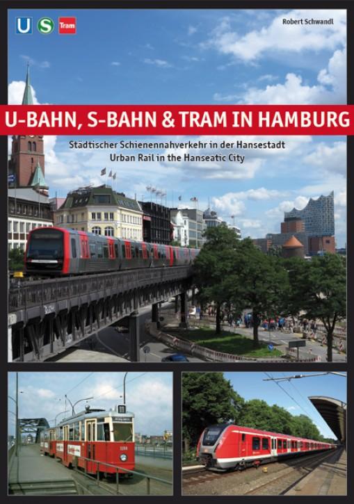 U-Bahn, S-Bahn & Tram in Hamburg. Robert Schwandl