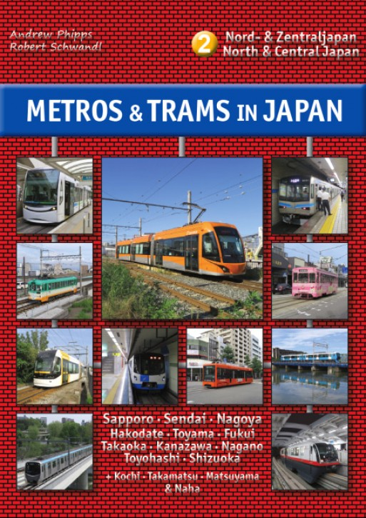 Metros & Trams in Japan Teil 2. Nord- & Zentraljapan