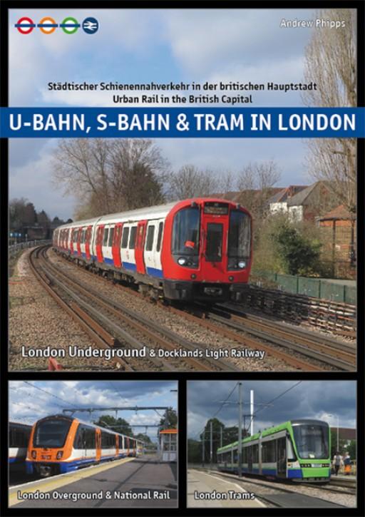 U-Bahn, S-Bahn & Tram in London. Andrew Phipps