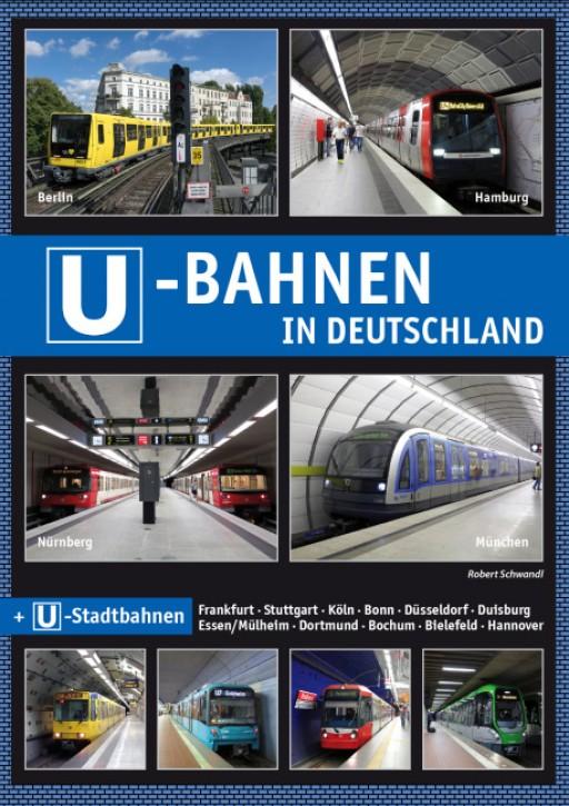 U-Bahnen in Deutschland + U-Stadtbahnen. Robert Schwandl