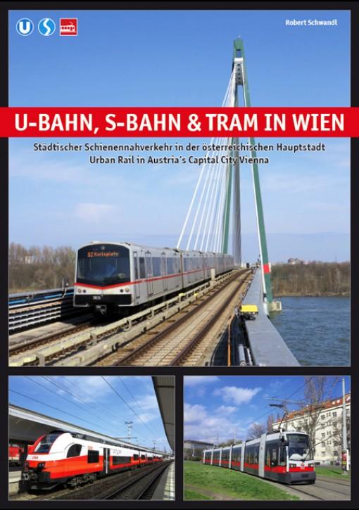 U-Bahn, S-Bahn & Tram in Wien. Robert Schwandl