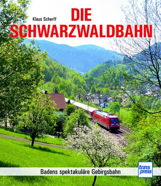 Die Schwarzwaldbahn - Badens spektakuläre Gebirgsbahn. Klaus Scherff