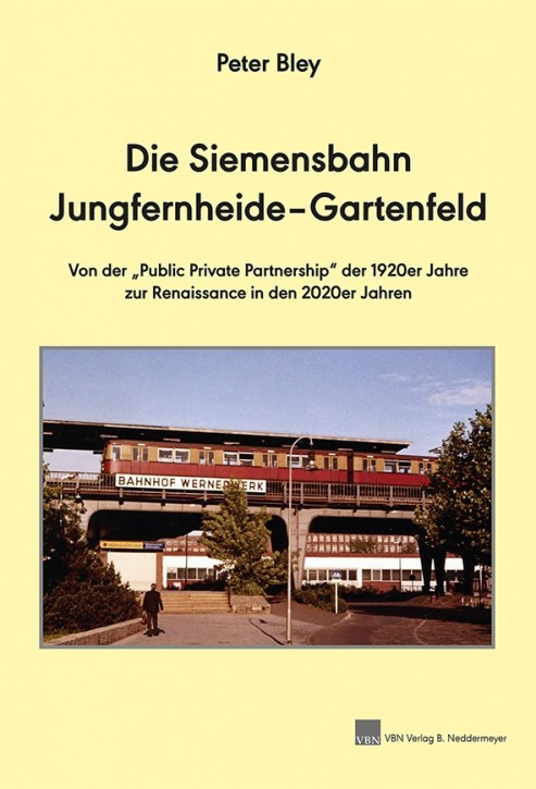 Die Siemensbahn Jungfernheide-Gartenfeld. Peter Bley