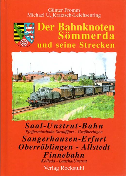 Der Eisenbahnknoten Sömmerda und seine Strecken. Günther Fromm & Michael U. Kratzsch-Leichsenring