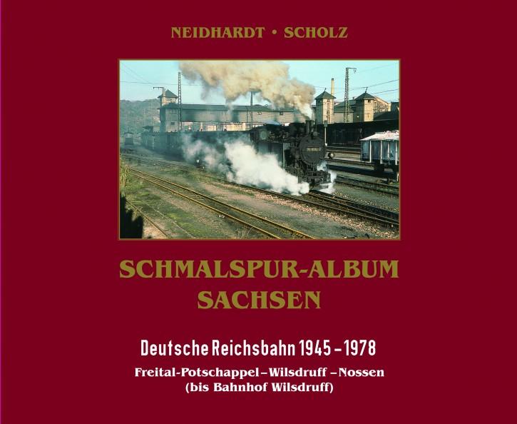 Schmalspur-Album Sachsen. Deutsche Reichsbahn 1945 - 1976. Freital-Potschappel – Wilsdruff – Nossen (bis Bahnhof Wilsdruff)