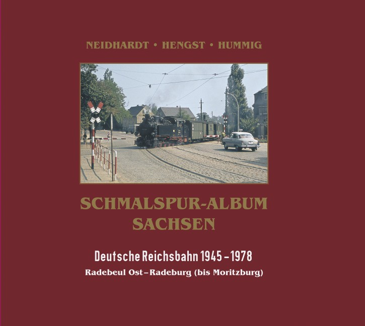 Schmalspur-Album Sachsen. Deutsche Reichsbahn 1945 - 1978. Lößnitzgrundbahn Radebeul Ost - Radeburg (bis Moritzburg)