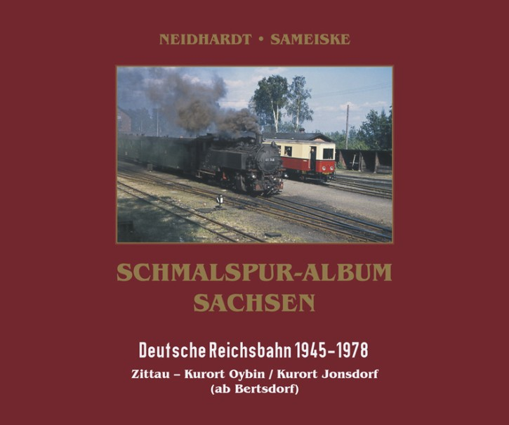 Schmalspur-Album Sachsen. Deutsche Reichsbahn 1945-1978. Zittauer Netz II: Zittau – Kurort Oybin / Kurort Jonsdorf (ab Bertsdorf)
