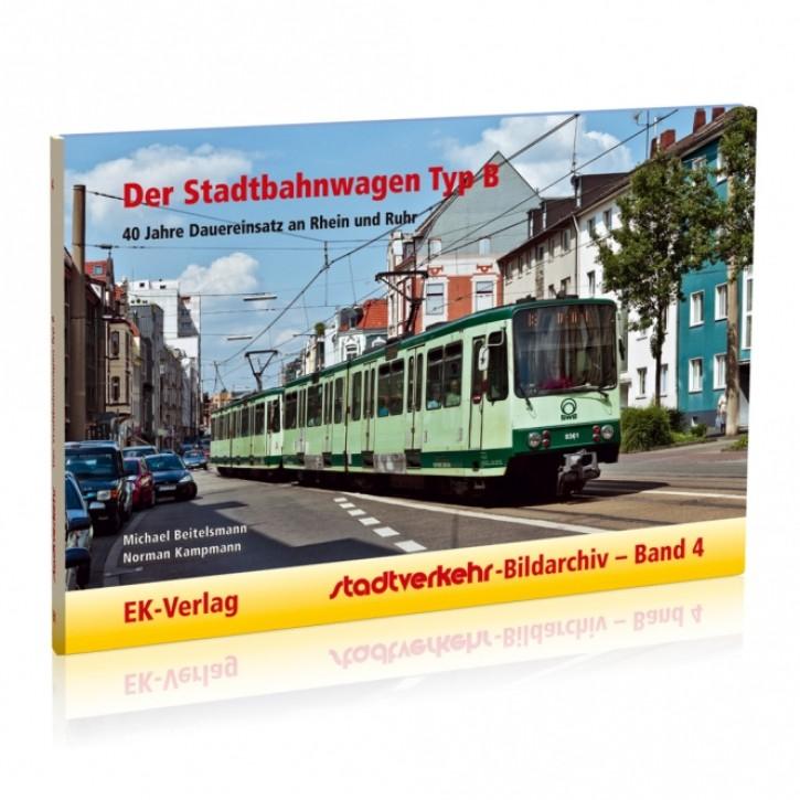 Stadtverkehr-Bildarchiv Band 4: Der Stadtbahnwagen Typ B. 40 Jahre Dauereinsatz an Rhein und Ruhr. Michael Beitelsmann & Norman Kampmann