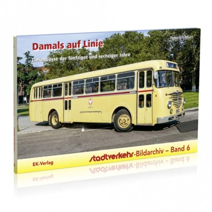 Stadtverkehr-Bildarchiv Band 6: Damals auf Linie. Linienbusse der fünfziger und sechziger Jahre. Peter F. Linhart