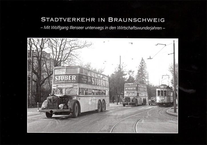 Stadtverkehr in Braunschweig. Mit Wolfgang Illenseer unterwegs in den Wirtschaftswunderjahren