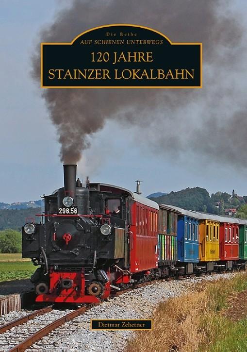 120 Jahre Stainzer Lokalbahn. Dietmar Zehetner
