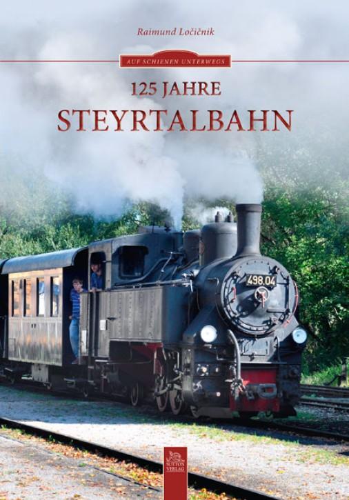 125 Jahre Steyrtalbahn. Raimund Locicnik