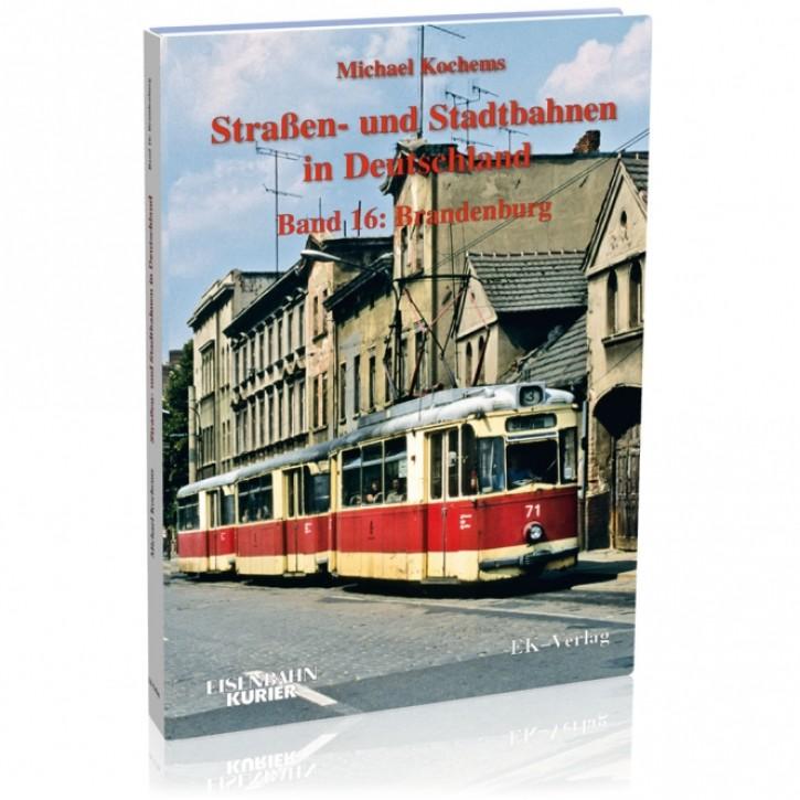 Straßen- und Stadtbahnen in Deutschland Band 16: Brandenburg. Michael Kochems
