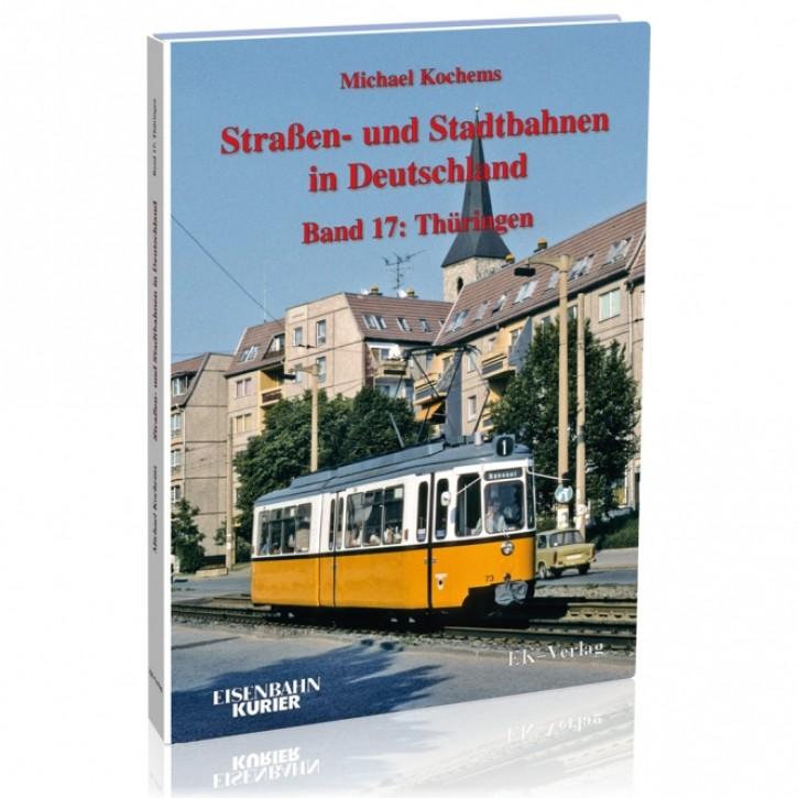 Straßen- und Stadtbahnen in Deutschland Band 17: Thüringen. Michael Kochems