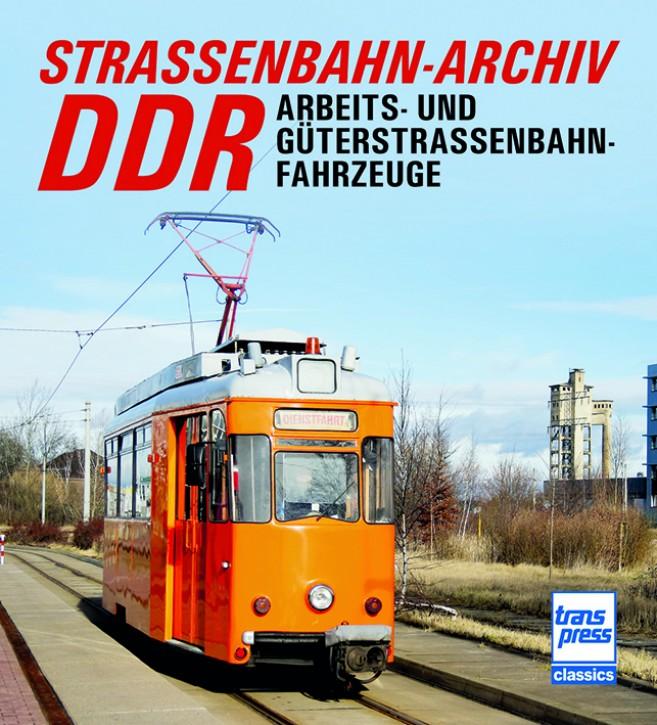 Straßenbahn-Archiv DDR. Arbeits- und Güterstraßenbahnfahrzeuge. Gerhard Bauer & Hans Wiegard
