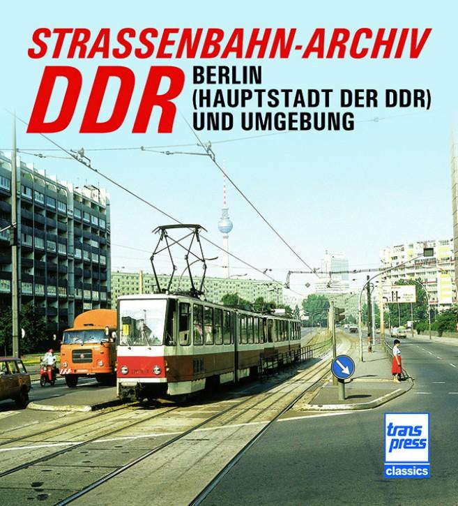 Straßenbahn-Archiv DDR. Berlin (Hauptstadt der DDR) und Umgebung. Gerhard Bauer