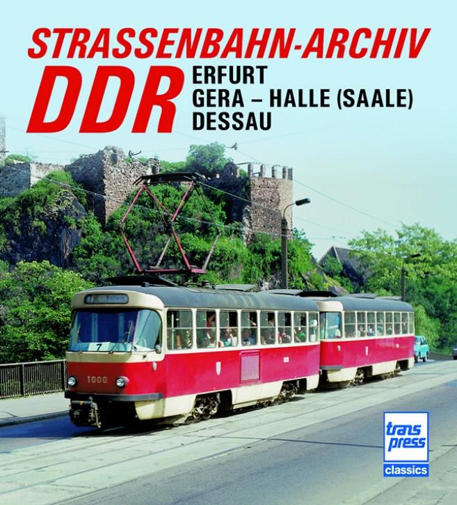Straßenbahn-Archiv DDR. Raum Erfurt/Gera - Halle (Saale)/Dessau. Gerhard Bauer
