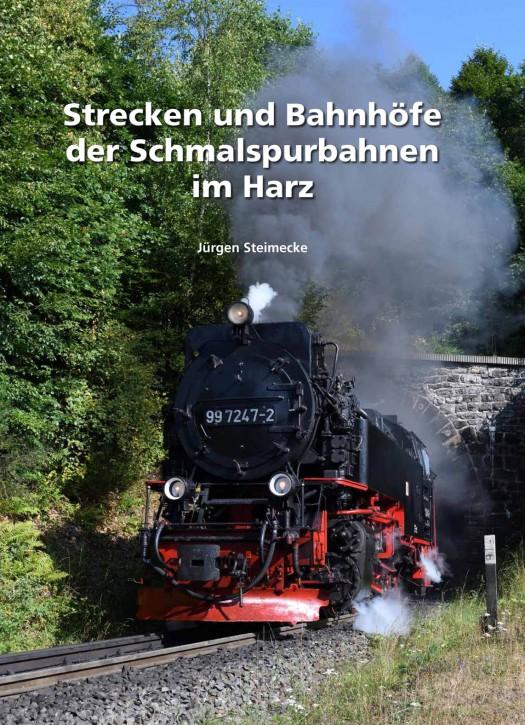 Strecken und Bahnhöfe der Schmalspurbahnen im Harz Band 1. Jürgen Steimecke
