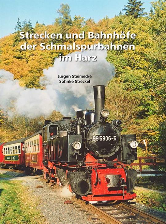 Strecken und Bahnhöfe der Schmalspurbahnen im Harz Band 2. Jürgen Steimecke & Söhnke Streckel