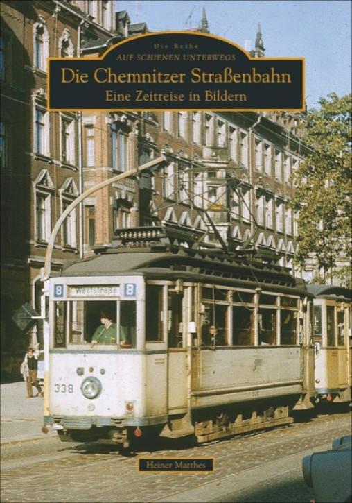 Die Chemnitzer Straßenbahn. Eine Zeitreise in Bildern. Heiner Matthes