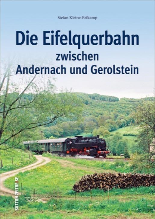 Die Eifelquerbahn zwischen Andernach und Gerolstein. Stefan Kleine-Erfkamp