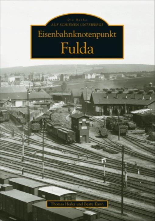 Eisenbahnknotenpunkt Fulda. Thomas Heiler & Beate Kann