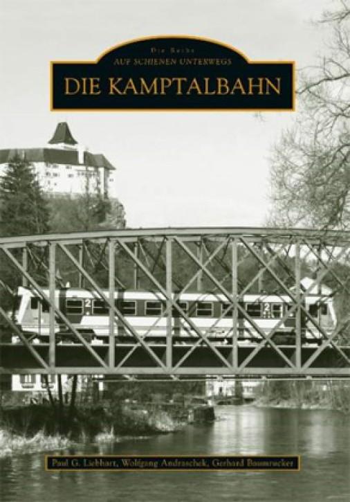 Die Kamptalbahn. Paul G. Liebhart, Wolfgang Andraschek und Gerhard Baumrucker