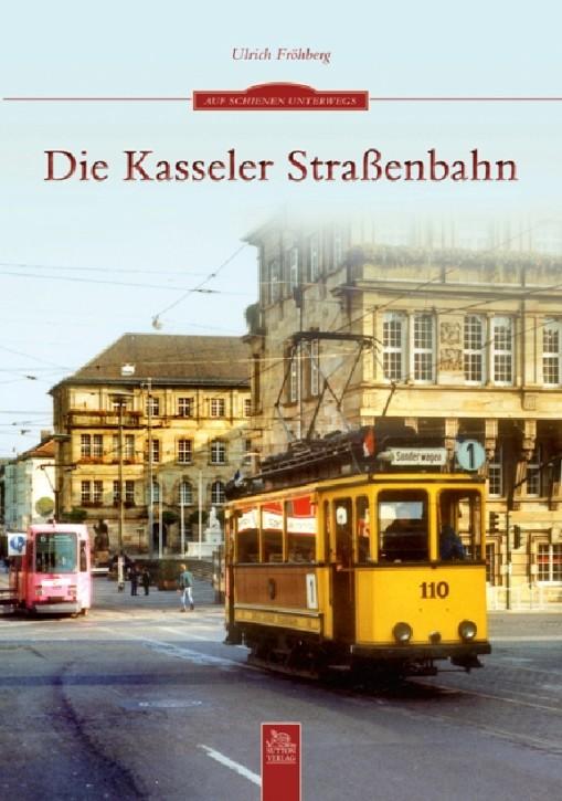 Die Kasseler Straßenbahn. Ulrich Fröhberg
