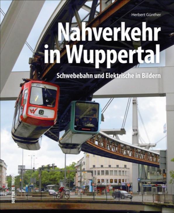 Nahverkehr in Wuppertal. Schwebebahn und Elektrische in Bildern. Herbert Günther