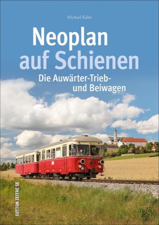 Neoplan auf Schienen. Die Auwärter-Trieb- und Beiwagen. Michael Kelm